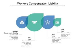 Workers Compensation Liability Ppt Powerpoint Presentation Outline Styles Cpb