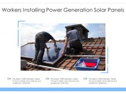 Workers Installing Power Generation Solar Panels