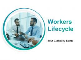Workers Lifecyle Powerpoint Presentation Slides