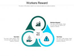 Workers Reward Ppt Powerpoint Presentation Show Layout Cpb