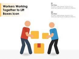 Workers Working Together To Lift Boxes Icon