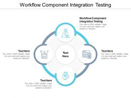 Workflow Component Integration Testing Ppt Powerpoint Presentation File Master Slide Cpb