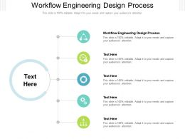 Workflow Engineering Design Process Ppt Powerpoint Presentation Infographic Template Slide Download Cpb