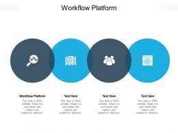 Workflow Platform Ppt Powerpoint Presentation Model Graphics Template Cpb