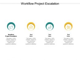 Workflow Project Escalation Ppt Powerpoint Presentation Pictures Elements Cpb