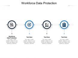 Workforce Data Protection Ppt Powerpoint Presentation Show Slide Portrait Cpb