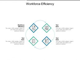 Workforce Efficiency Ppt Powerpoint Presentation Infographic Template Slides Cpb