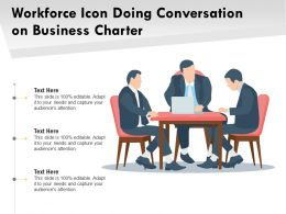 Workforce Icon Doing Conversation On Business Charter