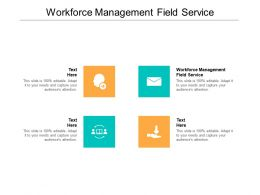 Workforce Management Field Service Ppt Powerpoint Example Introduction Cpb