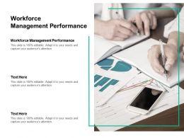 Workforce Management Performance Ppt Powerpoint Presentation File Good Cpb