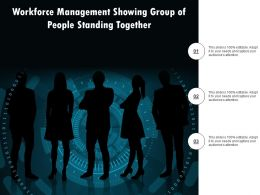 Workforce Management Showing Group Of People Standing Together