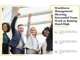 Workforce Management Showing Successful Team Work As Raising Hand High