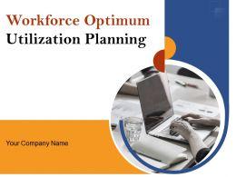 Workforce Optimum Utilization Planning Powerpoint Presentation Slides