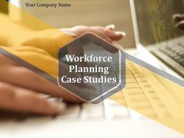 Workforce Planning Case Studies Powerpoint Presentation Slides