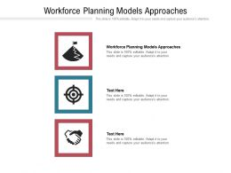 Workforce Planning Models Approaches Ppt Powerpoint Presentation Example Cpb
