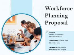 Workforce Planning Proposal Powerpoint Presentation Slides