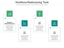 Workforce Restructuring Tools Ppt Powerpoint Presentation Show Tips Cpb