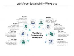Workforce Sustainability Workplace Ppt Powerpoint Presentation Infographics Styles Cpb