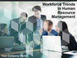 Workforce Trends In Human Resource Management Powerpoint Presentation Slides