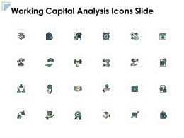 Working Capital Analysis Icons Slide Financials C228 Ppt Powerpoint Presentation Gallery Structure