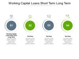 Working Capital Loans Short Term Long Term Ppt Powerpoint Presentation Inspiration Master Slide Cpb