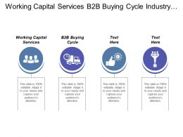 Working Capital Services B2b Buying Cycle Industry Reporting Cpb