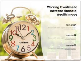 Working Overtime To Increase Financial Wealth Image