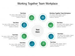 Working Together Team Workplace Ppt Powerpoint Presentation Infographics Slides Cpb