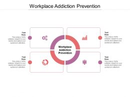 Workplace Addiction Prevention Ppt Powerpoint Presentation Icon Ideas Cpb