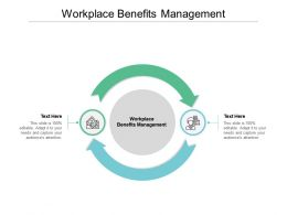 Workplace Benefits Management Ppt Powerpoint Presentation Inspiration Cpb