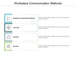 Workplace Communication Methods Ppt Powerpoint Presentation Portfolio Cpb