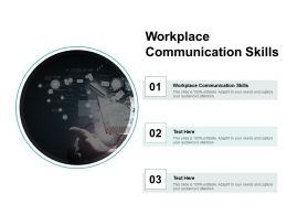 Workplace Communication Skills Ppt Powerpoint Presentation Gallery Format Cpb