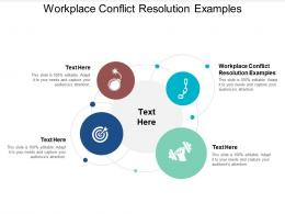 Workplace Conflict Resolution Examples Ppt Powerpoint Presentation Slides Cpb