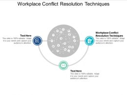 Workplace Conflict Resolution Techniques Ppt Powerpoint Presentation Pictures Cpb