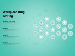 Workplace Drug Testing Ppt Powerpoint Presentation Styles Outline
