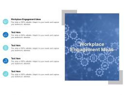Workplace Engagement Ideas Ppt Powerpoint Presentation Styles Layout Ideas Cpb