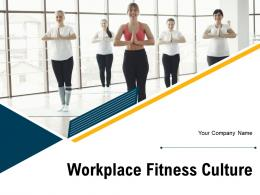 Workplace Fitness Culture Powerpoint Presentation Slides