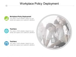 Workplace Policy Deployment Ppt Powerpoint Presentation Model Show Cpb