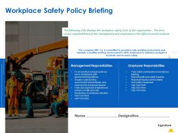 Workplace Safety Policy Briefing Ppt Powerpoint Presentation Gallery Show