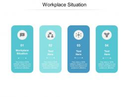 Workplace Situation Ppt Powerpoint Presentation Gallery Show Cpb