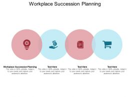 Workplace Succession Planning Ppt Powerpoint Presentation File Graphics Cpb