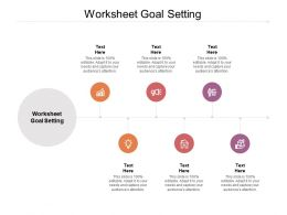 Worksheet Goal Setting Ppt Powerpoint Presentation Infographics Show Cpb