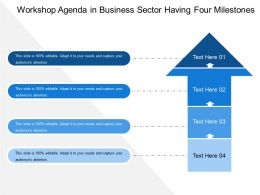 Workshop Agenda In Business Sector Having Four Milestones