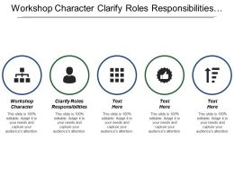 Workshop Character Clarify Roles Responsibilities Understand Logistics Create Team