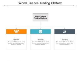 World Finance Trading Platform Ppt Powerpoint Presentation Gallery Examples Cpb