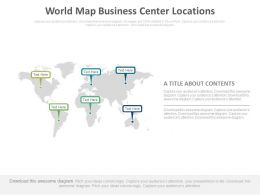 World Map Business Center Locations Powerpoint Slides