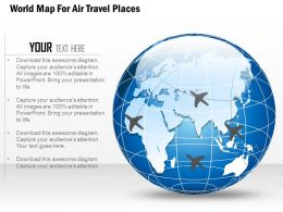 World Map For Air Travel Places Ppt Presentation Slides