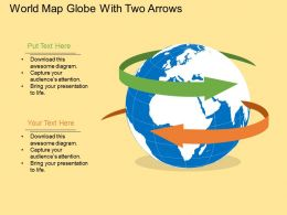 World Map Globe With Two Arrows Ppt Presentation Slides