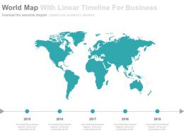 World Map With Linear Timeline For Business Powerpoint Slides