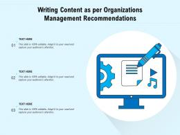 Writing Content As Per Organizations Management Recommendations